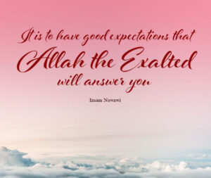 Having Good Expectations of Allah: An Act of Worship and Key to Happiness